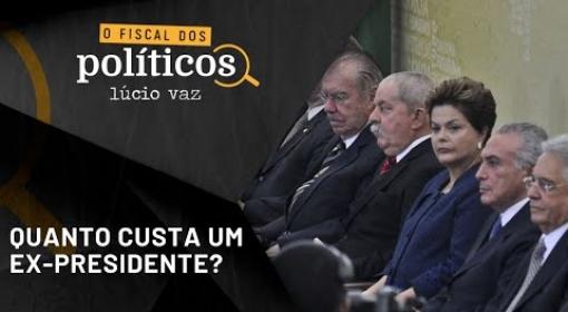 Quanto custa um ex-presidente do Brasil?